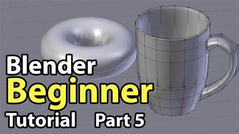 blender tutorials guru blender beginner tutorial part 5 modelling youtube