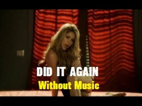 Did It Again by Shakira Did It Again Without Dl For The
