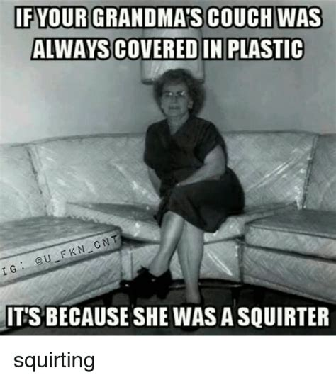squirting on the couch 25 best memes about grandma couch grandma couch memes