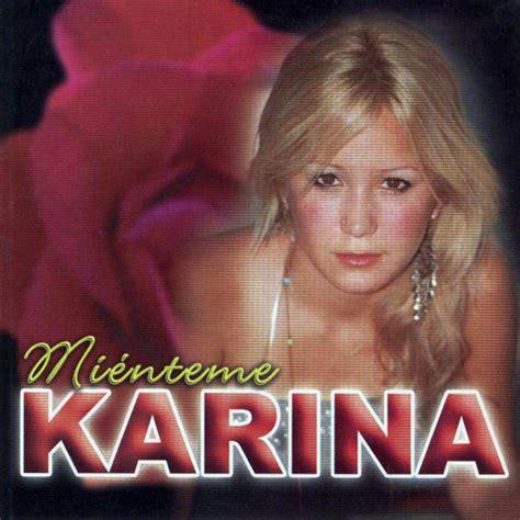 imagenes de amor para karina discografia karina la princesita de la cumbia argentina