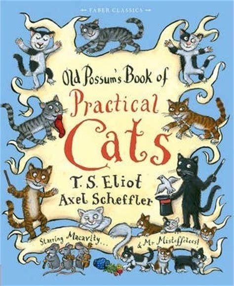 Possum S Book Of Practical Cats possum s book of practical cats t s eliot 9780571302284