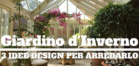 arredare giardino d inverno come arredare un giardino d inverno 3 idee design