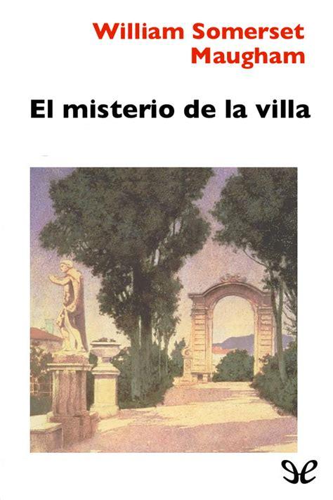 gratis libro e misterio en la villa incendiada para leer ahora el misterio de la villa w somerset maugham libros gratis