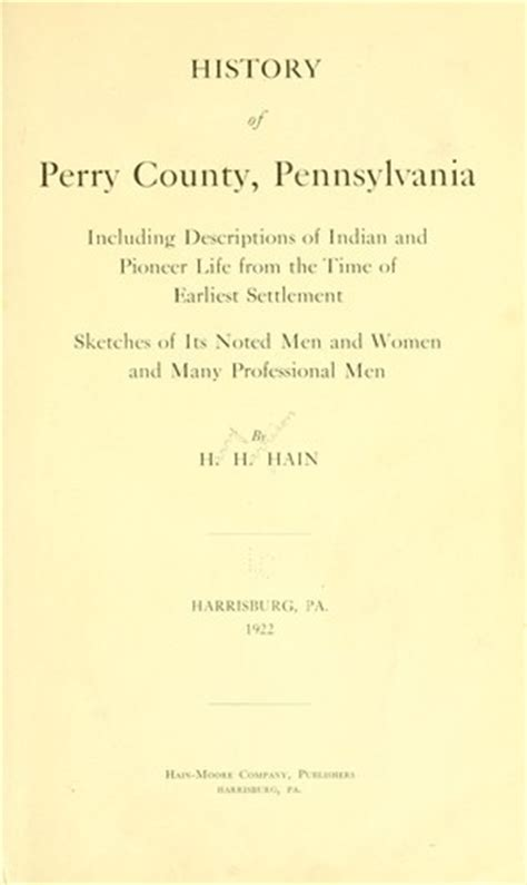 history of perry county in pennsylvania from the earliest settlement to the present time classic reprint books history of perry county pennsylvania including