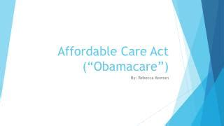 the affordable care act ppt download ppt affordable care act obamacare powerpoint