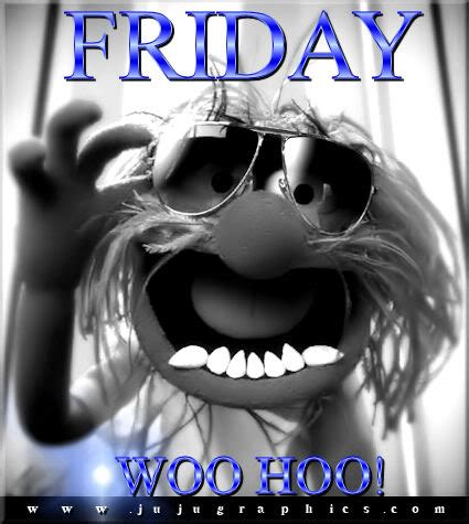 friday woo hoo graphics quotes comments images   myspace facebook twitter