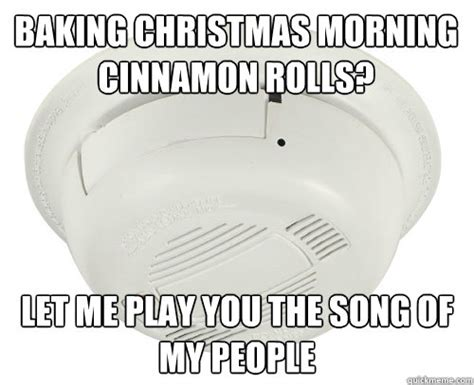 Baking Meme - baking christmas morning cinnamon rolls let me play you