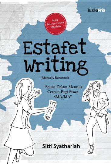 menulis cerpen yang bagus leutikaprio com estafet writing menulis berantai