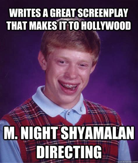 M Night Shyamalan Meme - bad luck brian memes quickmeme