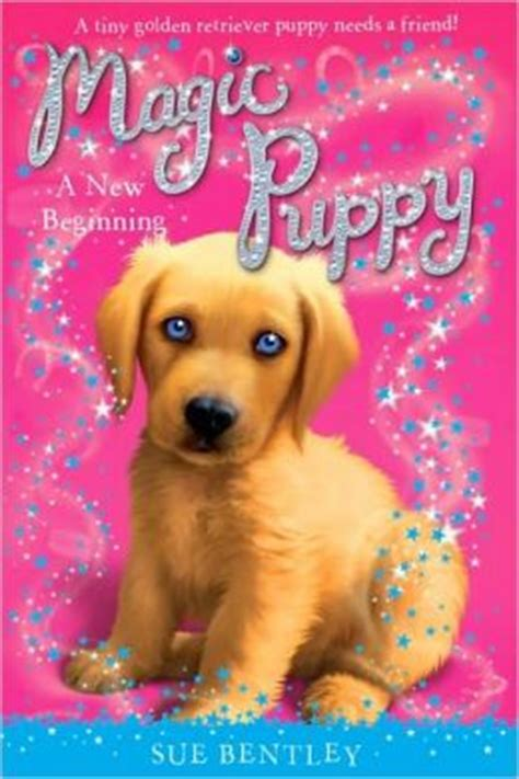 magic puppy a new beginning magic puppy series 1 by sue bentley 9780448450445 other format