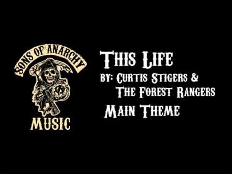 theme song sons of anarchy lyrics curtis stigers the forest rangers this life sons of