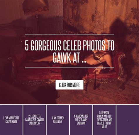 5 Gorgeous Photos To Gawk At 5 gorgeous photos to gawk at