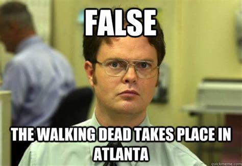 False Meme - false the walking dead takes place in atlanta dwight