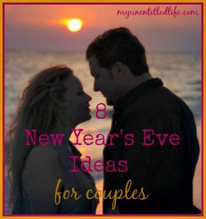 new year s eve ideas for couples my un entitled life