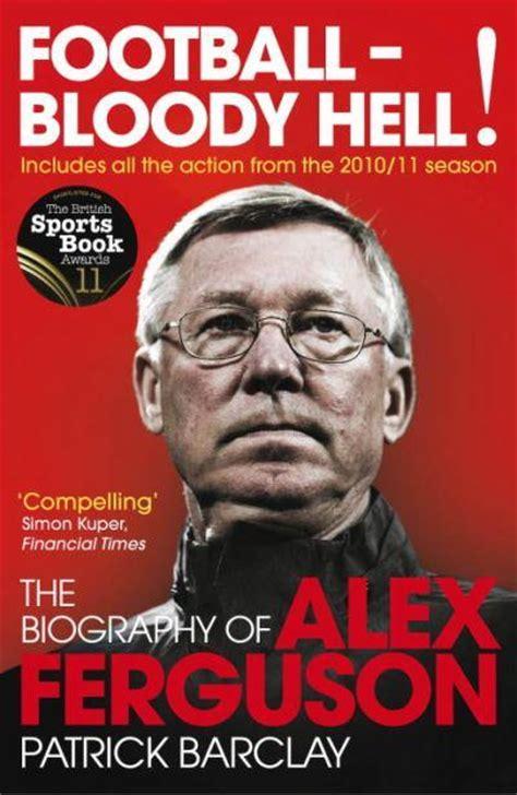 a in football my autobiography books top 5 books on sir alex ferguson