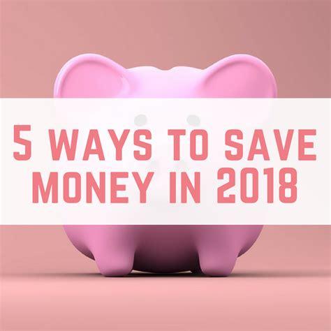 5 ways to save money 5 ways to save money in 2018 emmadrew info
