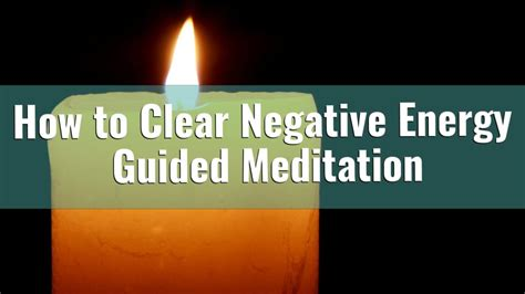 how to clear bad energy how to clear negative energy away