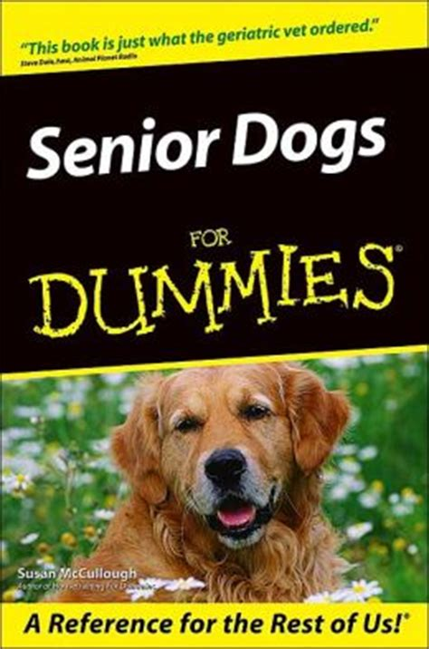 puppy for dummies senior dogs for dummies by susan mccullough 9780764558184 paperback barnes noble