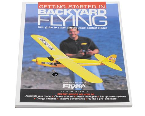 park flyers backyard flyers air age publishing getting started in backyard flying