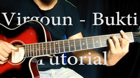 tutorial gitar lagu bukti virgoun bukti tutorial gitar dan kunci chord gitar asli