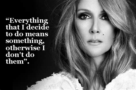 inspirational quotes  celine dion royal vegas canada