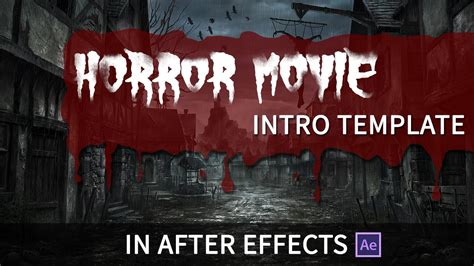 Horror Movie Intro Template After Effects Youtube Horror Trailer Template Free