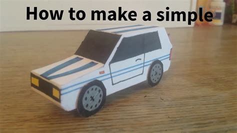 How To Make A Car Paper - how to make a simple paper car