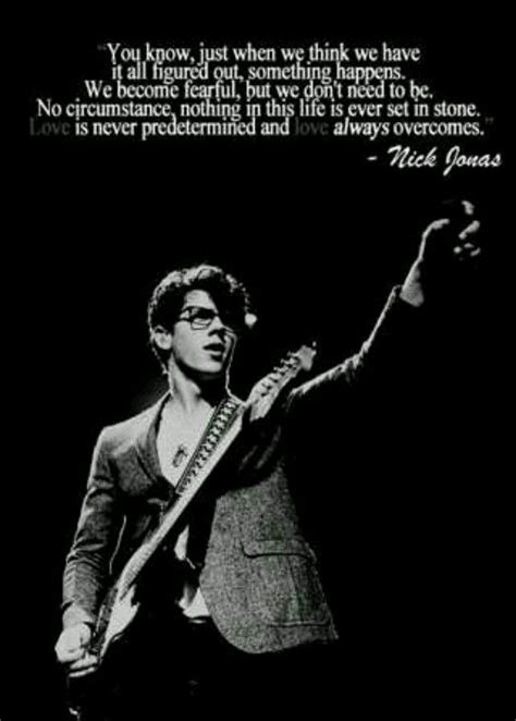 favorite quotes  nick quotes nick jonas brother quotes life quotes