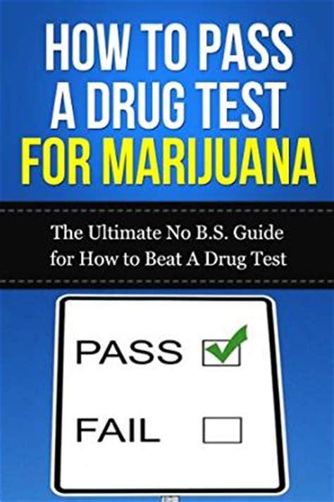 Marijuana Detox Pass Test by How To Pass A Test For Marijuana The Ultimate No B S