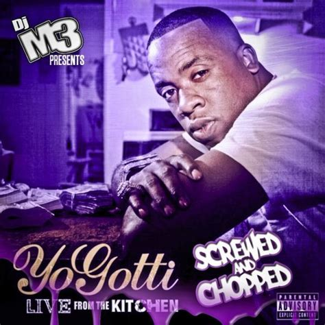 Yo Gotti Live From The Kitchen Album Songs by Various Artists Yo Gotti Live From The Kitchen Screwed