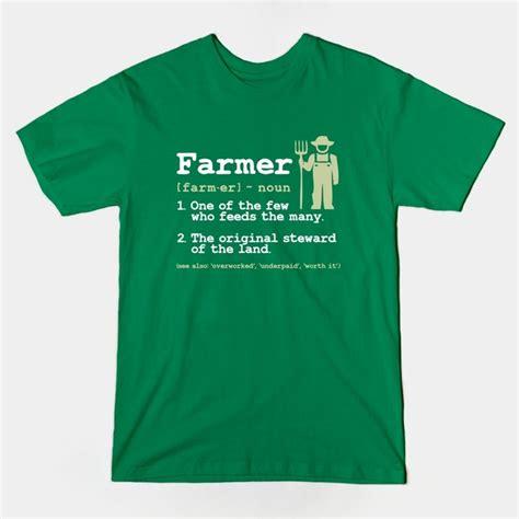 definition t shirt design t shirts definition of a farmer teepublic