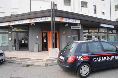 filiali veneto banca veneto banca rapina alla filiale di castelfranco