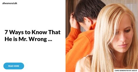 7 Ways To Confirm That He Is 7 ways to that he is mr wrong