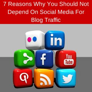 7 Reasons Why You Should Only For by 7 Reasons Why You Should Not Depend On Social Media For