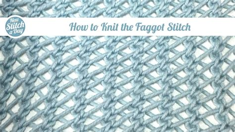 how to up stitches in knitting the faggot stitch knitting stitch 101 new stitch a day