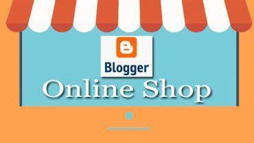 step membuat online shop cara membuat toko online terpercaya dengan blogspot