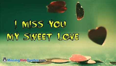 my sweet i miss you my sweet missinghimquotes