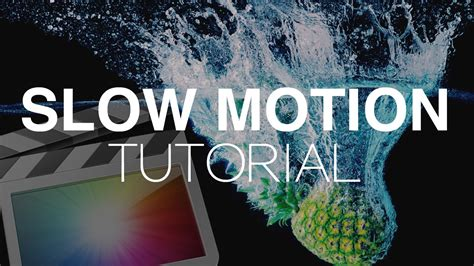 final cut pro slow motion slow motion tutorial final cut pro x youtube