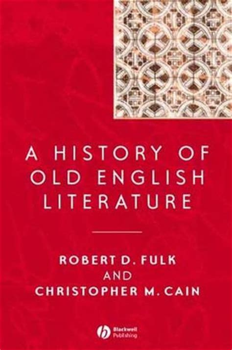 themes of old english literature wiley a history of old english literature robert d