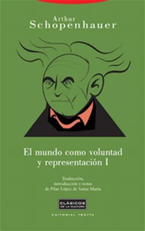 el mundo como voluntad 8420674079 lecturas hisp 225 nicas quot el mundo como voluntad y representaci 211 n quot de schopenhauer en la traducci 243 n