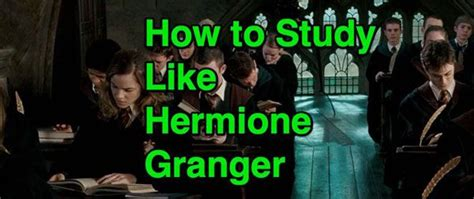How To Study Like Hermione Granger by Harry Potter How To Study Like Hermione Granger Scifi