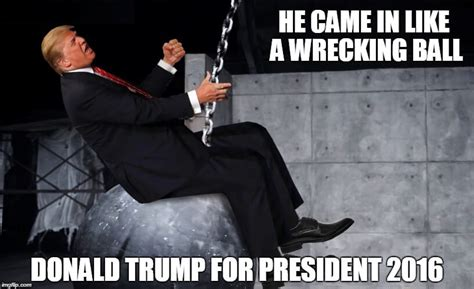 Wrecking Ball Memes - 45 very funny donald trump meme images and photos of all