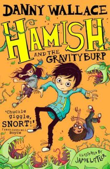 Book Review The Yes By Danny Wallace by Hamish And The Gravity Burp Scholastic Club