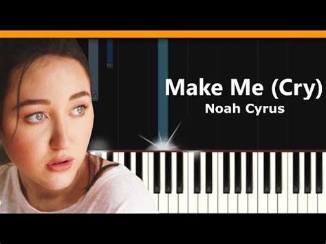 cry noah cyrus lyrics karaoke miley s sister noah cyrus drops debut single make me