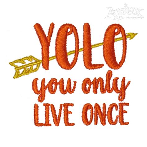 Yolo You Only Live Once yolo you only live once embroidery design