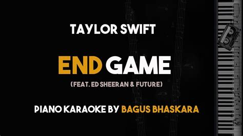 end game lyrics lyrics piano karaoke end game taylor swift new song with