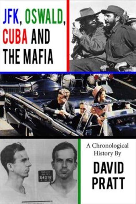 kennedy and oswald the big picture books jfk oswald cuba and the mafia by david pratt