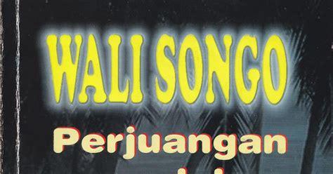 film perjuangan wali songo wali songo perjuangan dalam dakwah islam bookukita