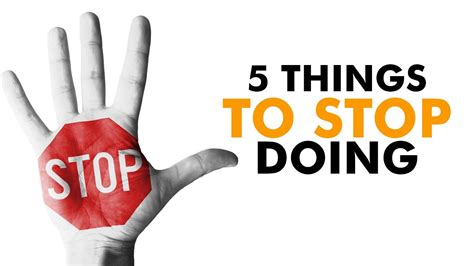 10 Things You Need To Stop Doing In Your Everyday by 5 Things You Need To Stop Doing For Your Own