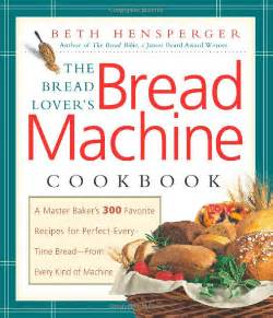 Recipe Book For Bread Machine Become A Knowledgeable About Bread Machine Flour